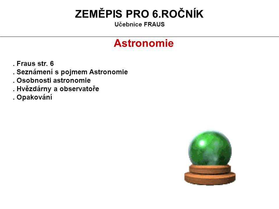 Astronomie, řecky (astron) hvězda a (nomos) zákon, česky též hvězdářství, je věda, která se zabývá jevy za hranicemi zemské atmosféry.