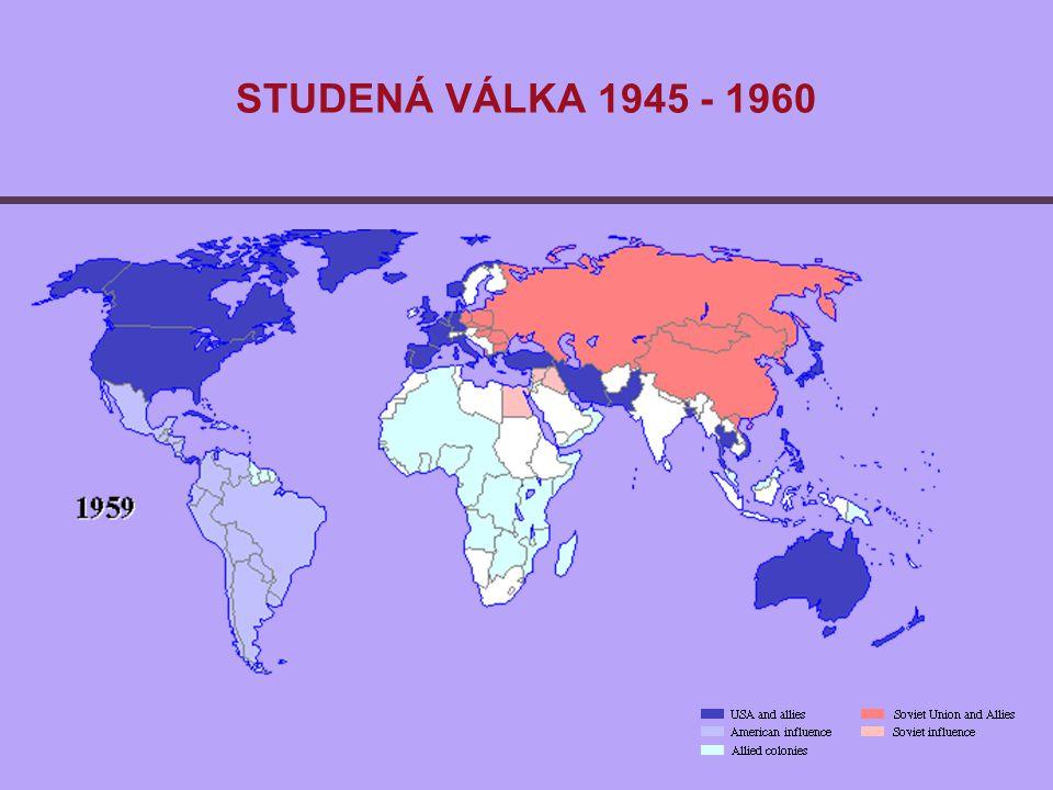 STUDENÁ VÁLKA 1945 - 1960
