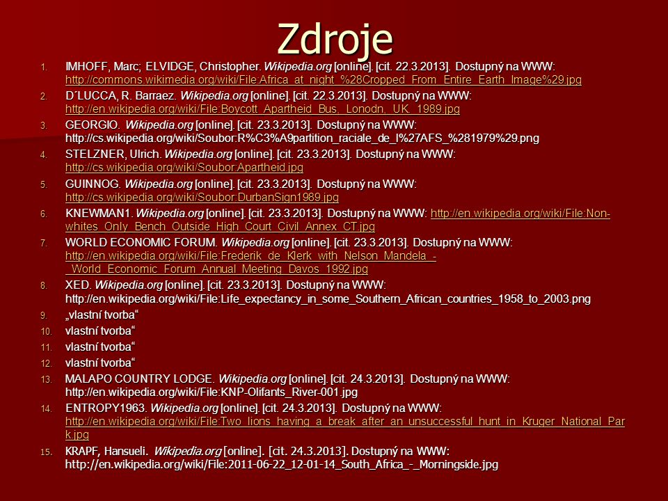 Zdroje 1. IMHOFF, Marc; ELVIDGE, Christopher. Wikipedia.org [online]. [cit. 22.3.2013]. Dostupný na WWW: http://commons.wikimedia.org/wiki/File:Africa