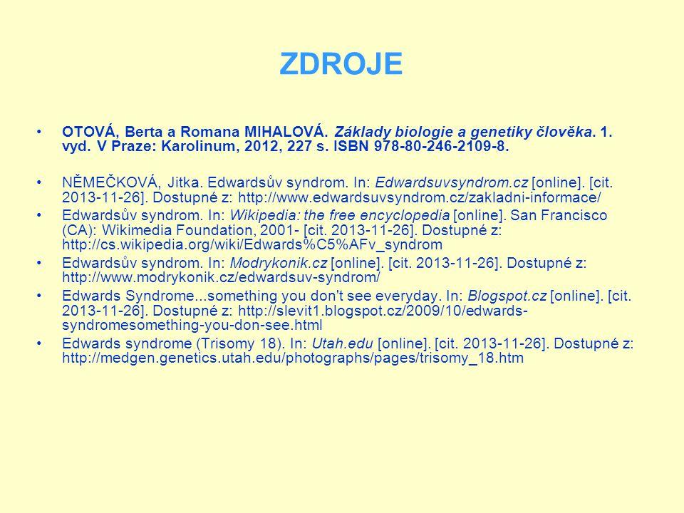 ZDROJE OTOVÁ, Berta a Romana MIHALOVÁ. Základy biologie a genetiky člověka. 1. vyd. V Praze: Karolinum, 2012, 227 s. ISBN 978-80-246-2109-8. NĚMEČKOVÁ