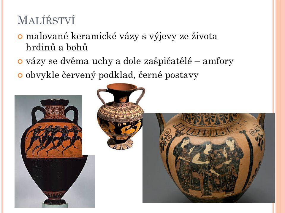 M ALÍŘSTVÍ malované keramické vázy s výjevy ze života hrdinů a bohů vázy se dvěma uchy a dole zašpičatělé – amfory obvykle červený podklad, černé postavy