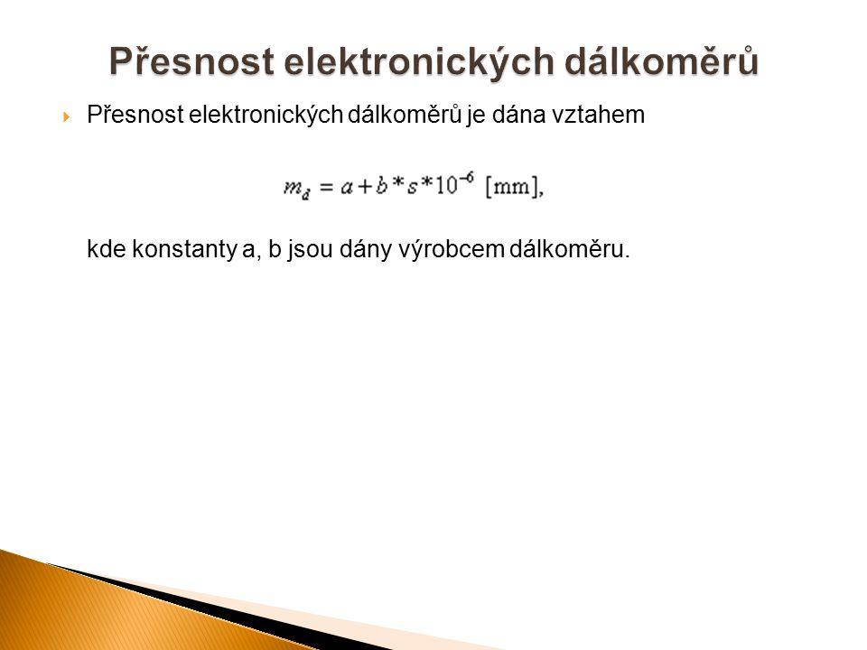  Přesnost elektronických dálkoměrů je dána vztahem kde konstanty a, b jsou dány výrobcem dálkoměru.