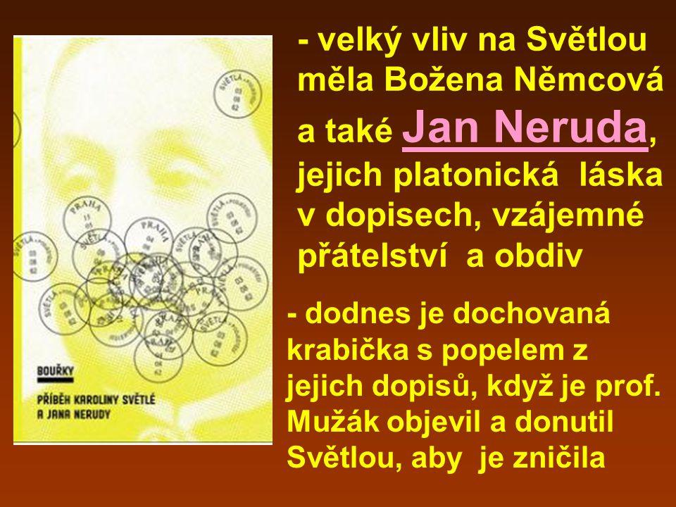 - do literatury vstoupila oficiálně v roce 1858 v almanachu Máj - velkou přítelkyní byla Světlé její mladší sestra Sofie Podlipská, také česká spisovatelka