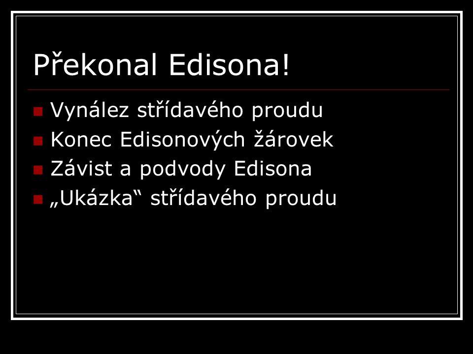 Překonal Edisona.