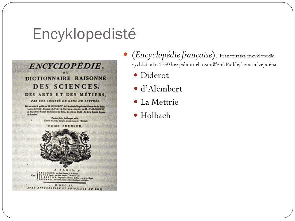 Encyklopedisté (Encyclopédie française).Francouzská encyklopedie vychází od r.
