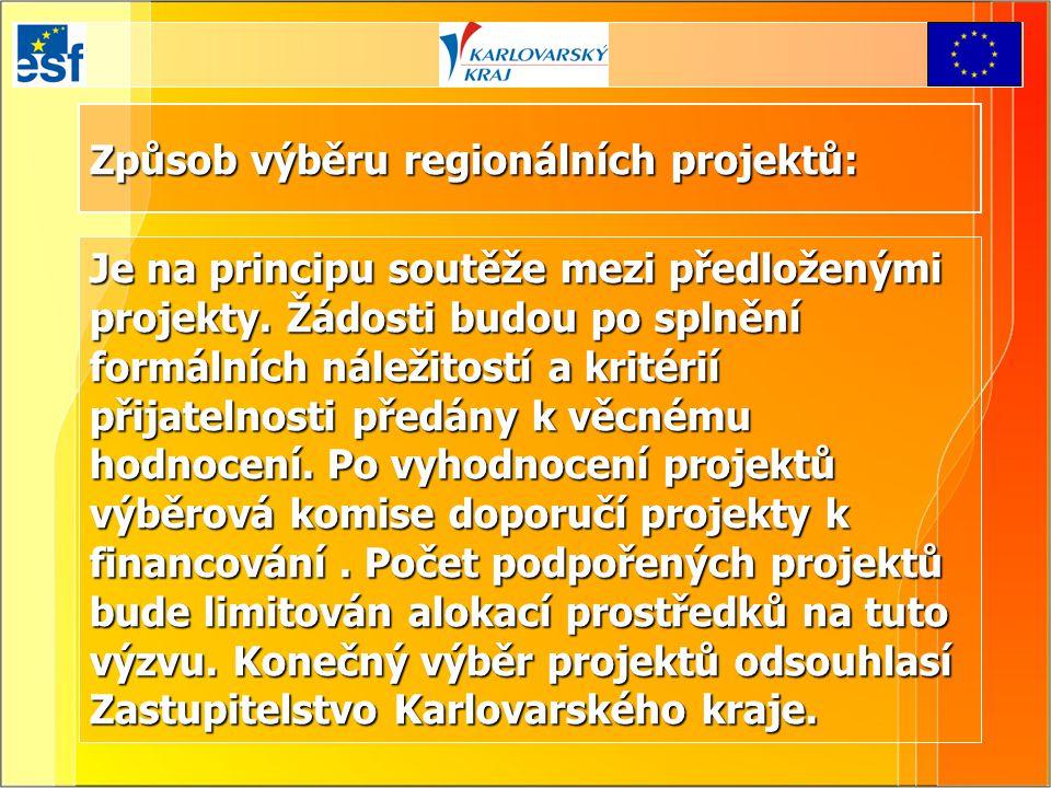 Způsob výběru regionálních projektů: Je na principu soutěže mezi předloženými projekty. Žádosti budou po splnění formálních náležitostí a kritérií při