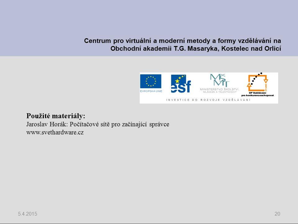 5.4.201520 Centrum pro virtuální a moderní metody a formy vzdělávání na Obchodní akademii T.G. Masaryka, Kostelec nad Orlicí Použité materiály: Jarosl