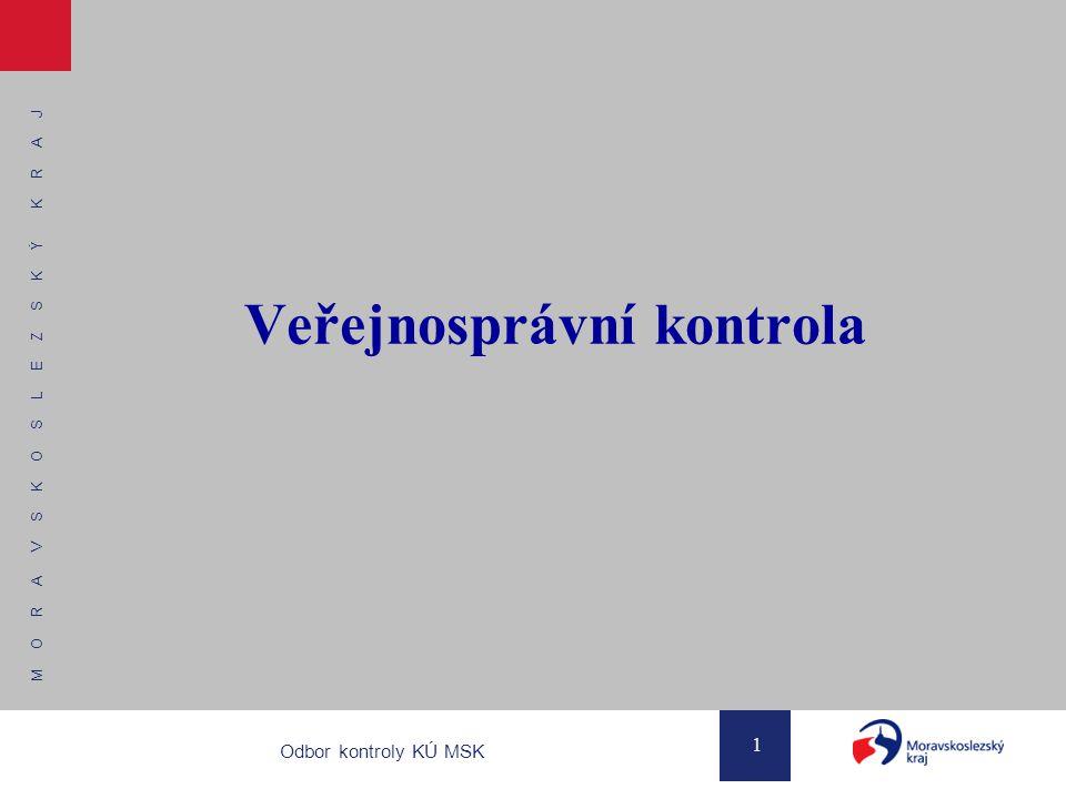 M O R A V S K O S L E Z S K Ý K R A J 1 Odbor kontroly KÚ MSK Veřejnosprávní kontrola