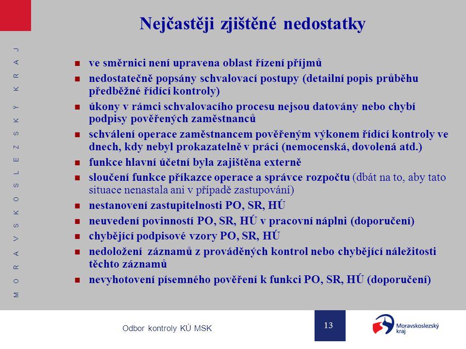 M O R A V S K O S L E Z S K Ý K R A J 13 Odbor kontroly KÚ MSK Nejčastěji zjištěné nedostatky ve směrnici není upravena oblast řízení příjmů nedostate