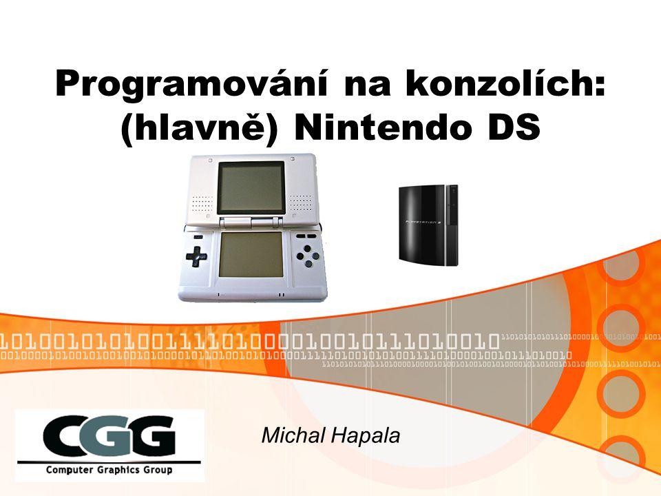 Michal Hapala Programování na konzolích: (hlavně) Nintendo DS