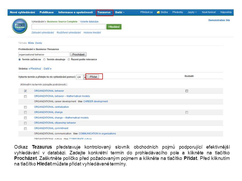 Odkaz Tezaurus představuje kontrolovaný slovník obchodních pojmů podporující efektivnější vyhledávání v databázi.