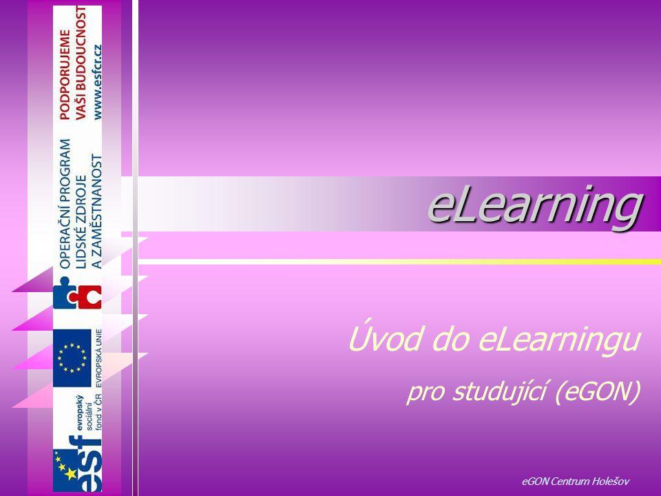 eGON Centrum Holešov © 2010 32 Pracovní plochu si můžeme rozdělit do několika oblastí:  horní vodorovné menu (hlavní nabídka ELEV)  levé svislé menu (struktura kurzu)  pravé svislé menu (nabídka studenta) + ikony.