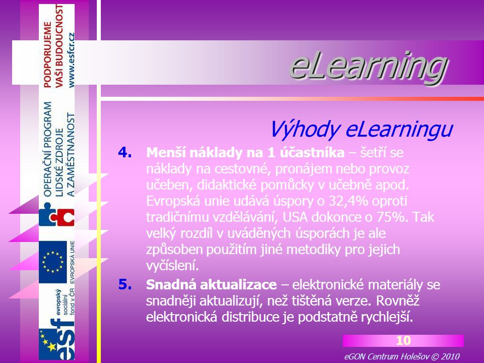 eGON Centrum Holešov © 2010 10 eLearningeLearning 4.