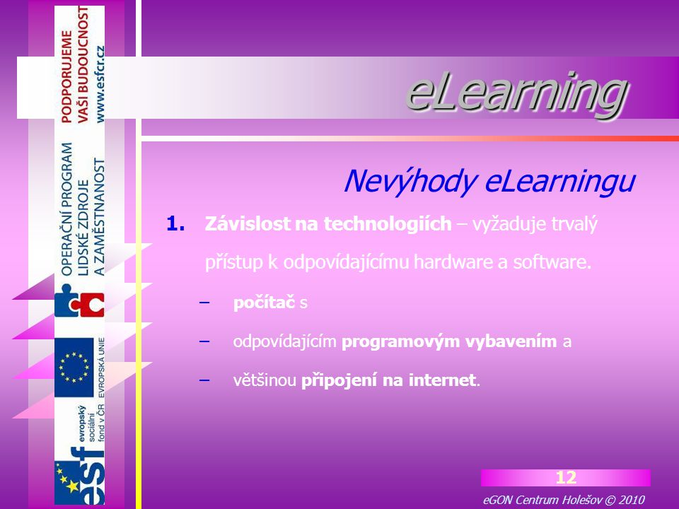 eGON Centrum Holešov © 2010 12 eLearningeLearning 1.