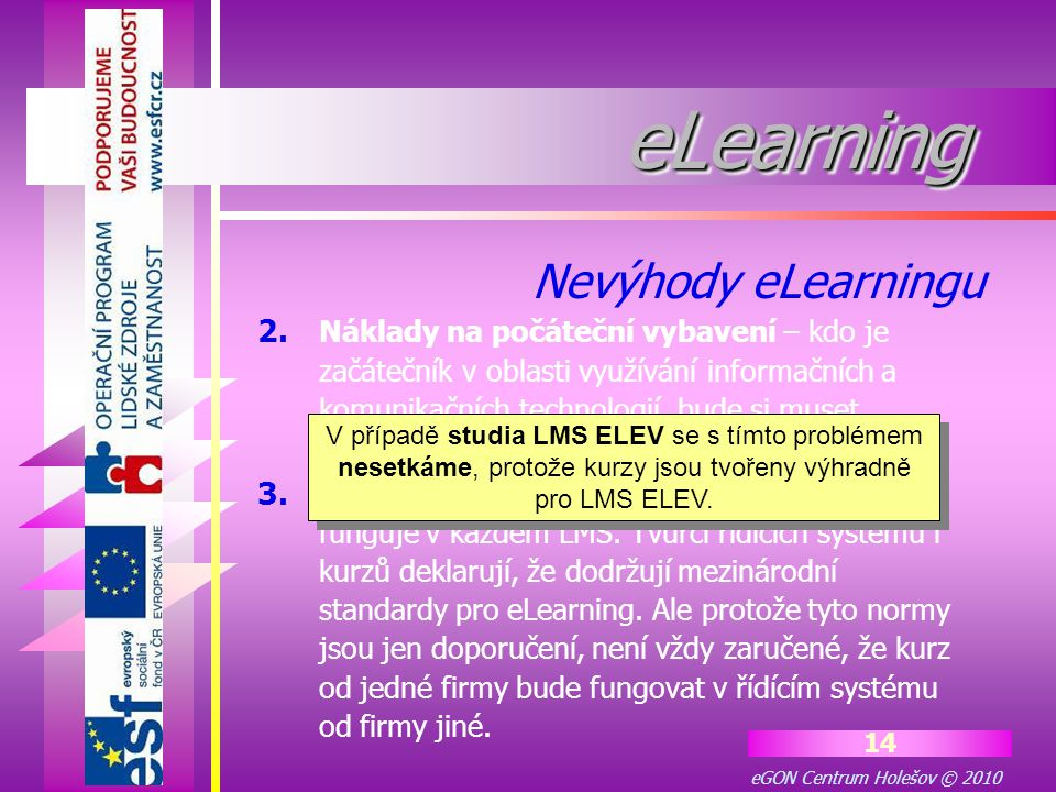 eGON Centrum Holešov © 2010 14 eLearningeLearning 2.