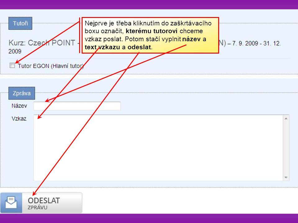 Nejprve je třeba kliknutím do zaškrtávacího boxu označit, kterému tutorovi chceme vzkaz poslat. Potom stačí vyplnit název a text vzkazu a odeslat.