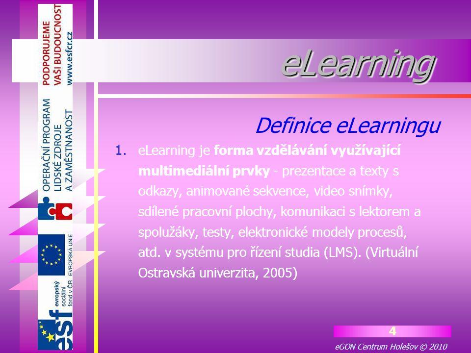 eGON Centrum Holešov © 2010 35 Menu z pravé strany eLearning - LMS ELEV Informace pro přihlášené (obecné údaje, jak studovat eLearningem) Moje kurzy (přehled aktuálních kurzů, které můžeme studovat) Moji tutoři (posíláme vzkazy tutorovi) je-li tutor určen Moji spolužáci (posíláme vzkazy spolustudujícím) jsou-li přístupní Moje vzkazy (čteme si vzkazy, které nám tutor nebo ostatní studující poslali) Změna hesla Můj profil