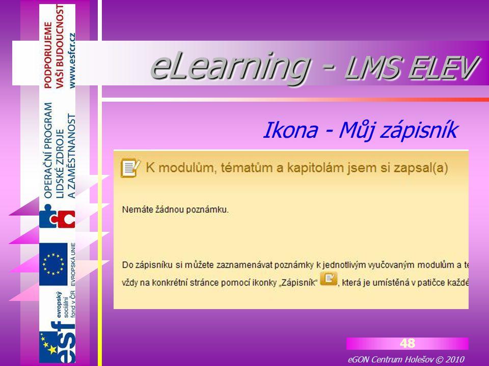 eGON Centrum Holešov © 2010 48 Ikona - Můj zápisník eLearning - LMS ELEV