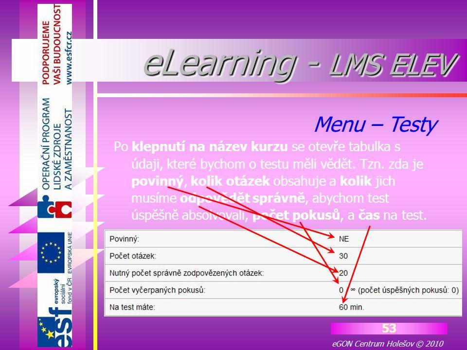 eGON Centrum Holešov © 2010 53 Po klepnutí na název kurzu se otevře tabulka s údaji, které bychom o testu měli vědět. Tzn. zda je povinný, kolik otáze