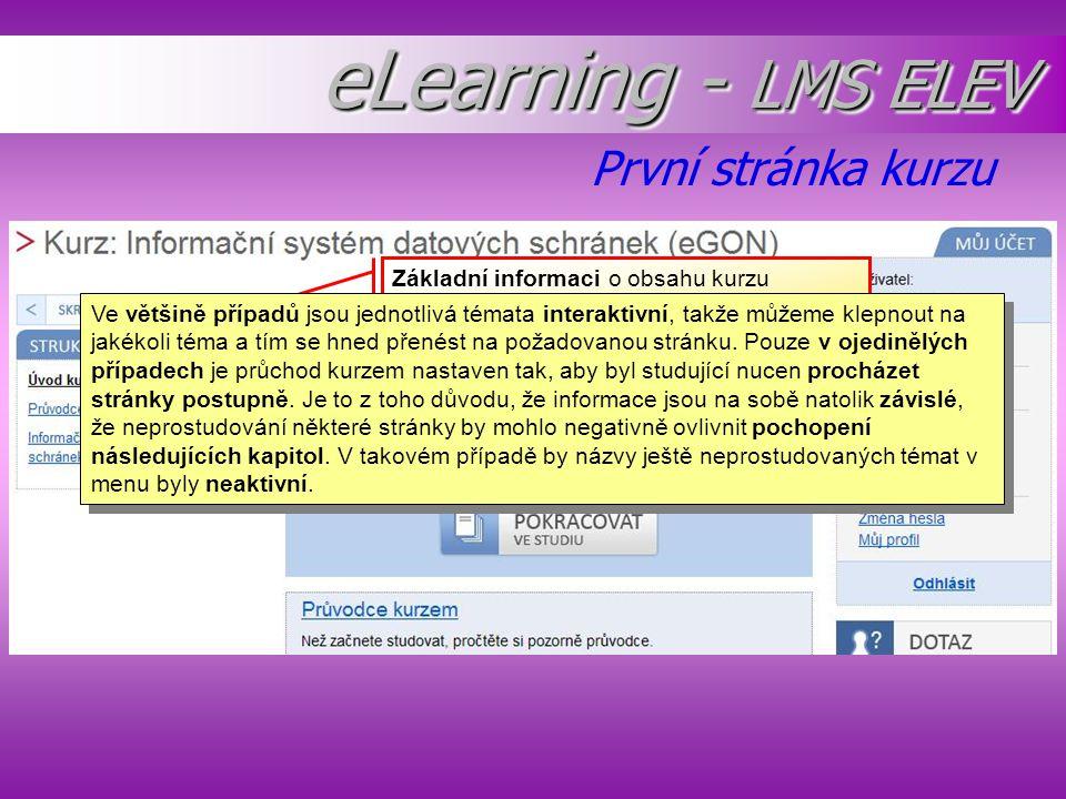 První stránka kurzu eLearning - LMS ELEV Základní informaci o obsahu kurzu najdeme v levém svislém menu, kde se nám otevírá celá struktura kurzů. Ve v