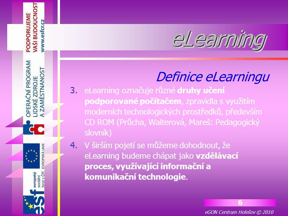 eGON Centrum Holešov © 2010 17 eLearningeLearning Systémem se ovlivňuje řízení procesu vzdělávání a současně slouží jako databáze.