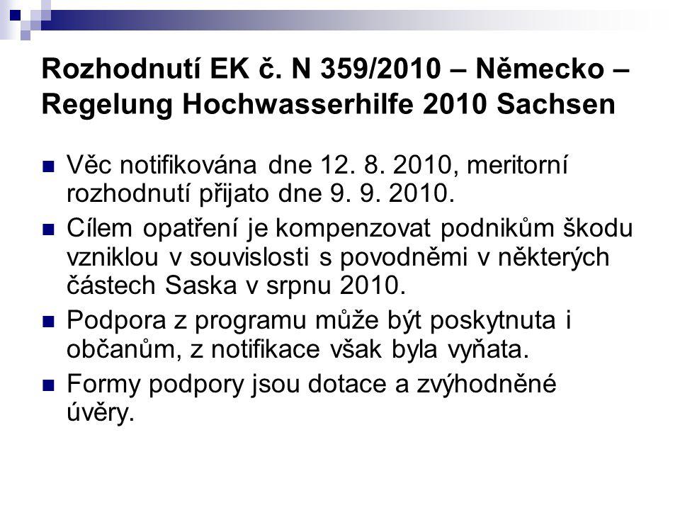 Rozhodnutí EK č. N 359/2010 – Německo – Regelung Hochwasserhilfe 2010 Sachsen Věc notifikována dne 12. 8. 2010, meritorní rozhodnutí přijato dne 9. 9.