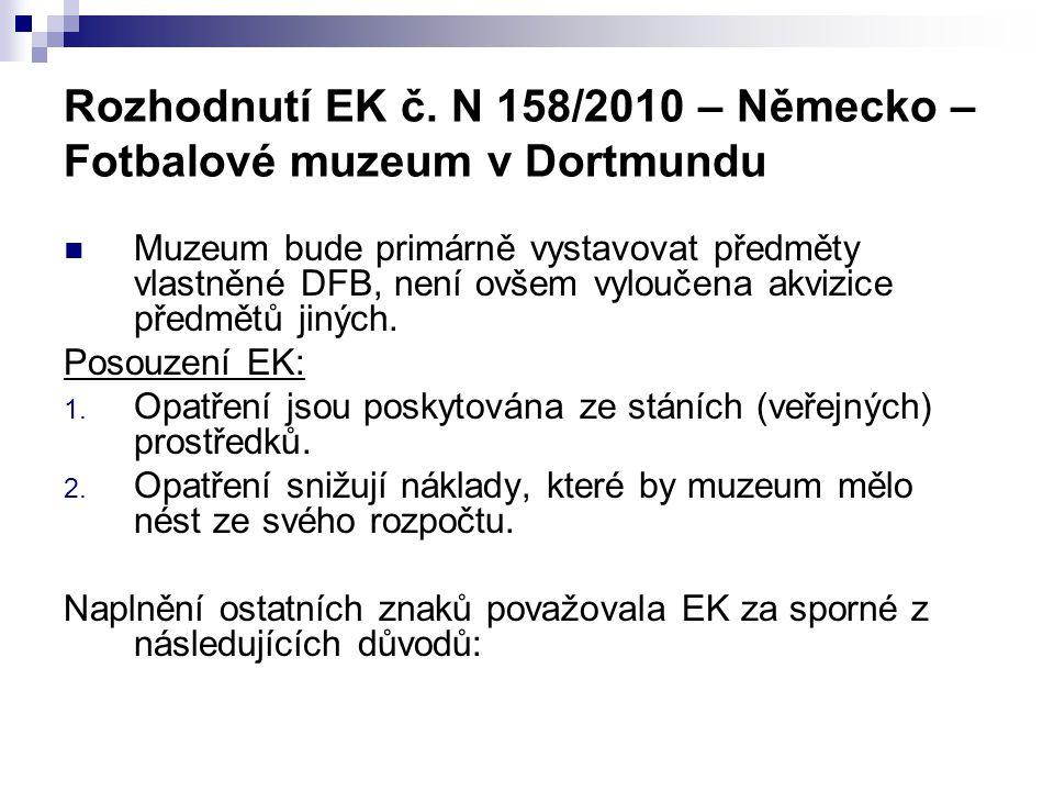 Rozhodnutí EK č. N 158/2010 – Německo – Fotbalové muzeum v Dortmundu Muzeum bude primárně vystavovat předměty vlastněné DFB, není ovšem vyloučena akvi