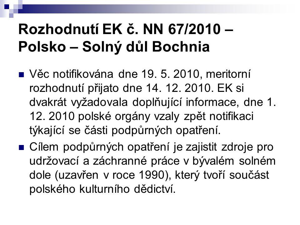 Rozhodnutí EK č. NN 67/2010 – Polsko – Solný důl Bochnia Věc notifikována dne 19. 5. 2010, meritorní rozhodnutí přijato dne 14. 12. 2010. EK si dvakrá