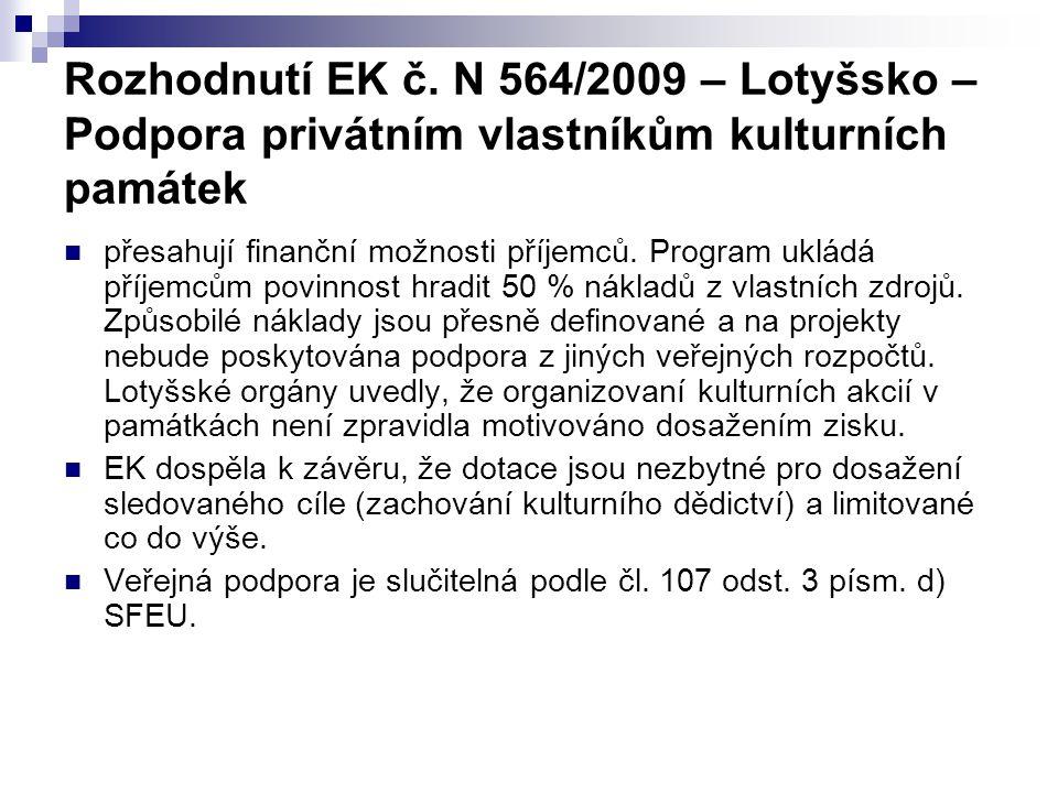 Rozhodnutí EK č. N 564/2009 – Lotyšsko – Podpora privátním vlastníkům kulturních památek přesahují finanční možnosti příjemců. Program ukládá příjemců