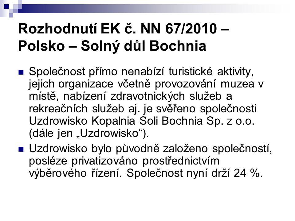 Rozhodnutí EK č. NN 67/2010 – Polsko – Solný důl Bochnia Společnost přímo nenabízí turistické aktivity, jejich organizace včetně provozování muzea v m