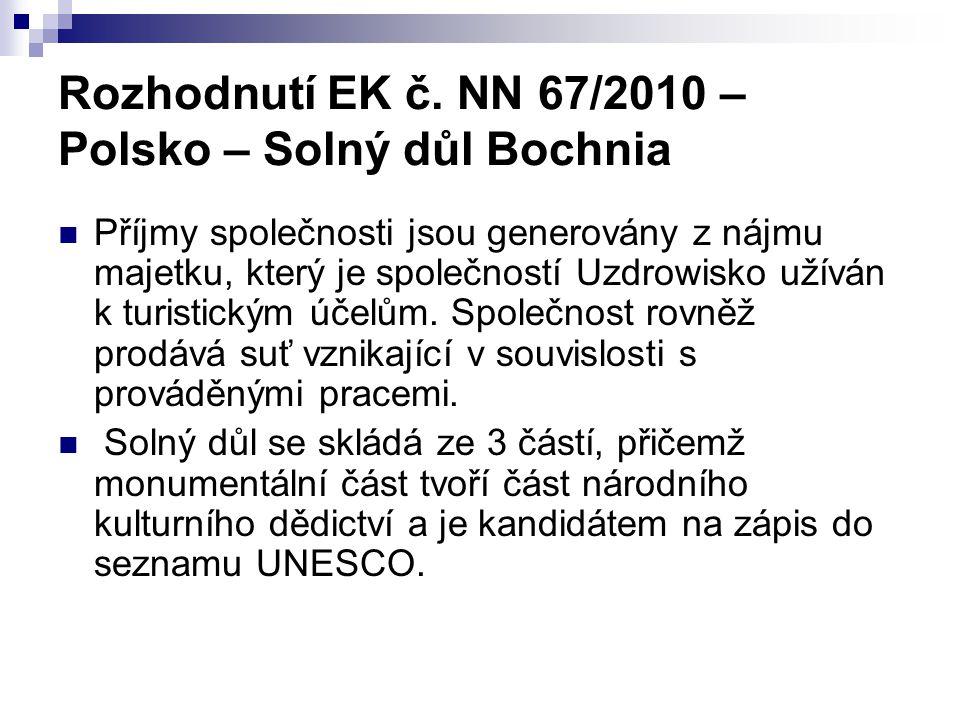 Rozhodnutí EK č. NN 67/2010 – Polsko – Solný důl Bochnia Příjmy společnosti jsou generovány z nájmu majetku, který je společností Uzdrowisko užíván k
