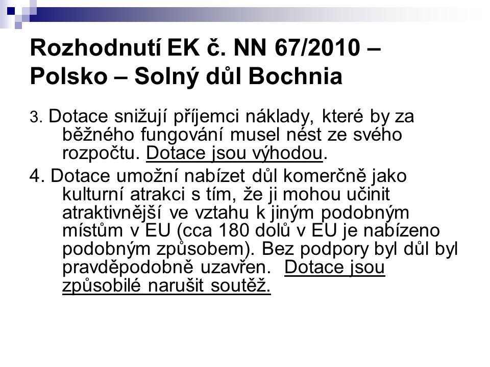 Rozhodnutí EK č. NN 67/2010 – Polsko – Solný důl Bochnia 3. Dotace snižují příjemci náklady, které by za běžného fungování musel nést ze svého rozpočt