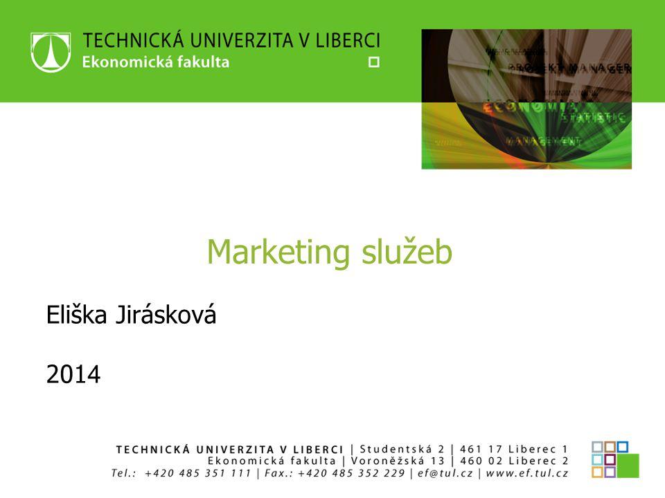 Marketing služeb Eliška Jirásková 201 4