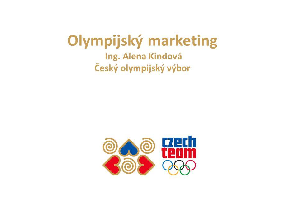 Olympijský marketing Ing. Alena Kindová Český olympijský výbor