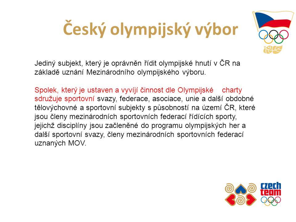 Český olympijský výbor Jediný subjekt, který je oprávněn řídit olympijské hnutí v ČR na základě uznání Mezinárodního olympijského výboru.