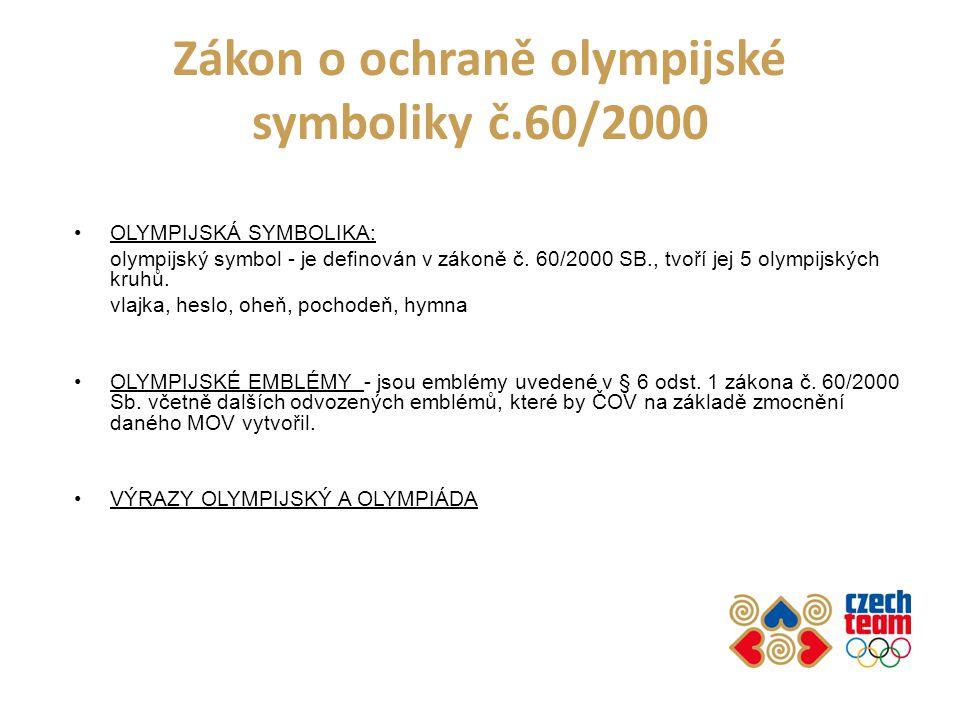 Zákon o ochraně olympijské symboliky č.60/2000 OLYMPIJSKÁ SYMBOLIKA: olympijský symbol - je definován v zákoně č. 60/2000 SB., tvoří jej 5 olympijskýc