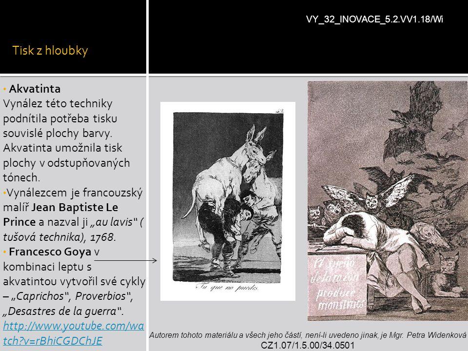 Tisk z hloubky Akvatinta Vynález této techniky podnítila potřeba tisku souvislé plochy barvy. Akvatinta umožnila tisk plochy v odstupňovaných tónech.