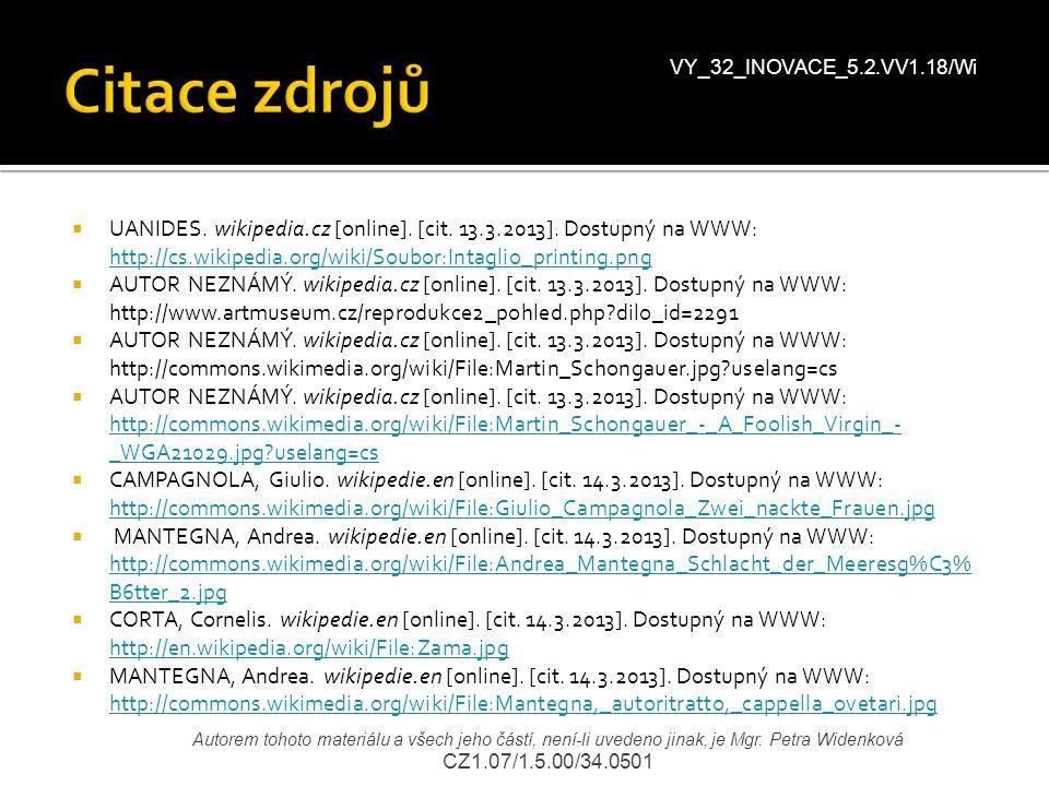  UANIDES. wikipedia.cz [online]. [cit. 13.3.2013]. Dostupný na WWW: http://cs.wikipedia.org/wiki/Soubor:Intaglio_printing.png http://cs.wikipedia.org