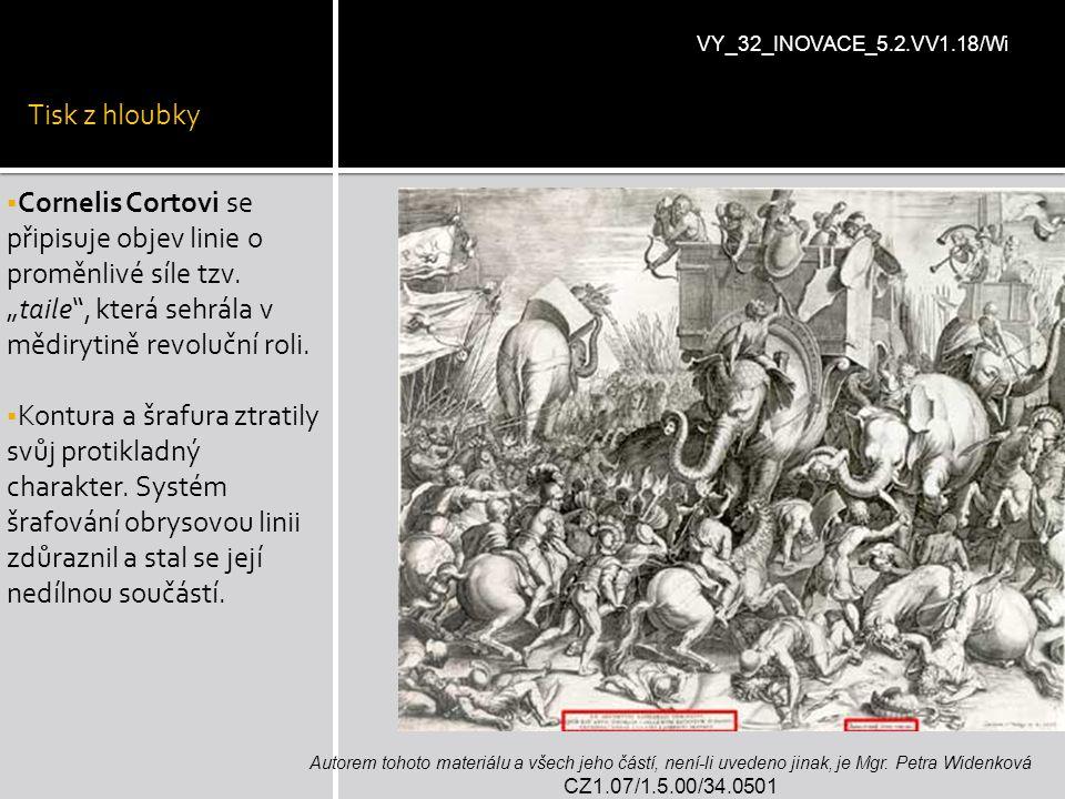 """Tisk z hloubky  Cornelis Cortovi se připisuje objev linie o proměnlivé síle tzv. """"taile"""", která sehrála v mědirytině revoluční roli.  Kontura a šraf"""
