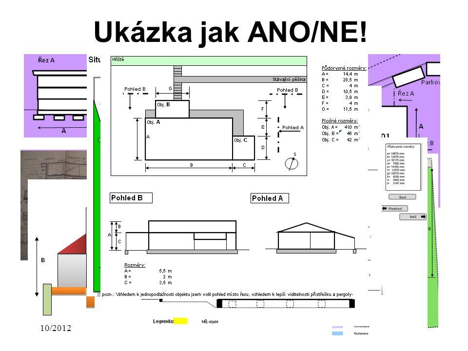 10/2012Přednáška č. 216 Ukázka jak ANO/NE!