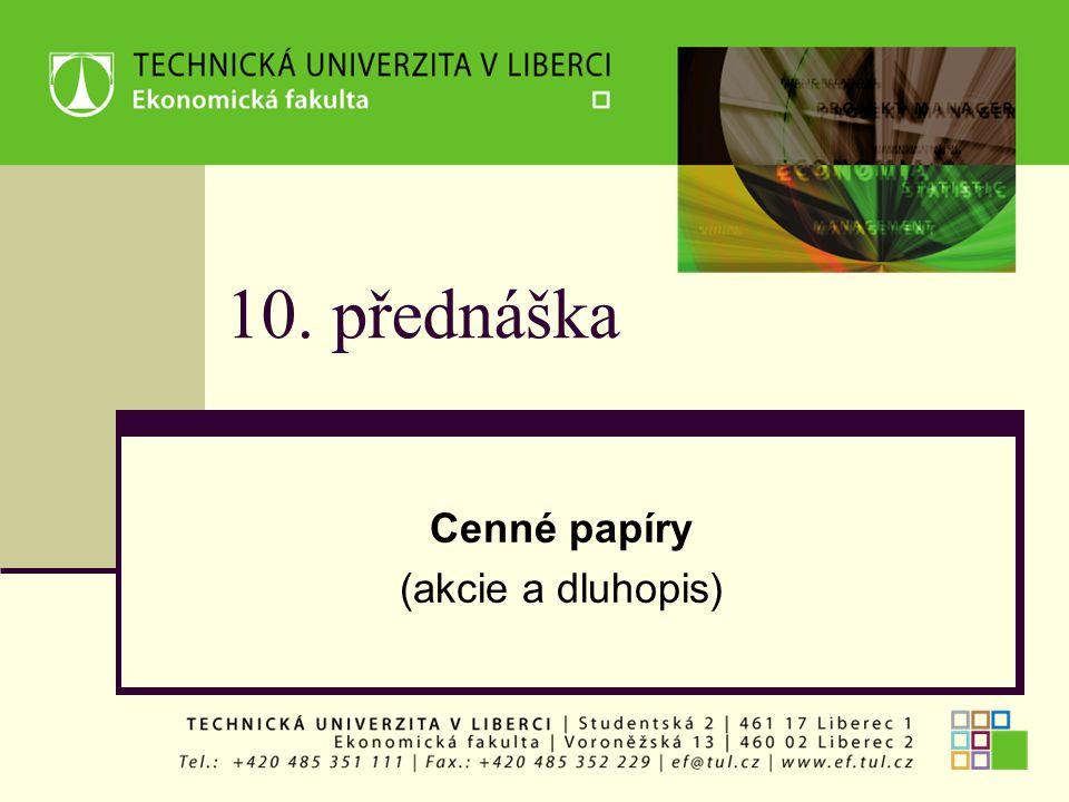 10. přednáška Cenné papíry (akcie a dluhopis)
