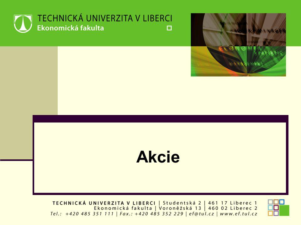 AKCIE = majetkový cenný papír, = představuje poměrný podíl na základním kapitálu A.S., Dle § 155 obchodního zákoníku (č.