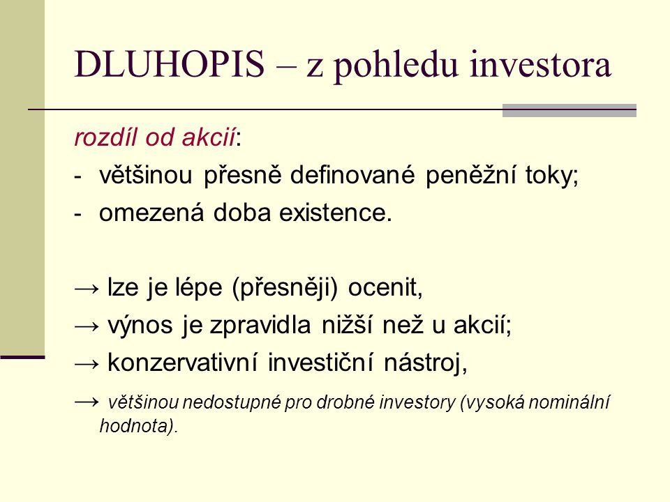 tržní cena > vnitřní hodnota → dluhopis je NADhodnocen (vhodný k prodeji); tržní cena < vnitřní hodnota → dluhopis je PODhodnocen (vhodný ke koupi); tržní cena = vnitřní hodnota → dluhopis je správně oceněn.