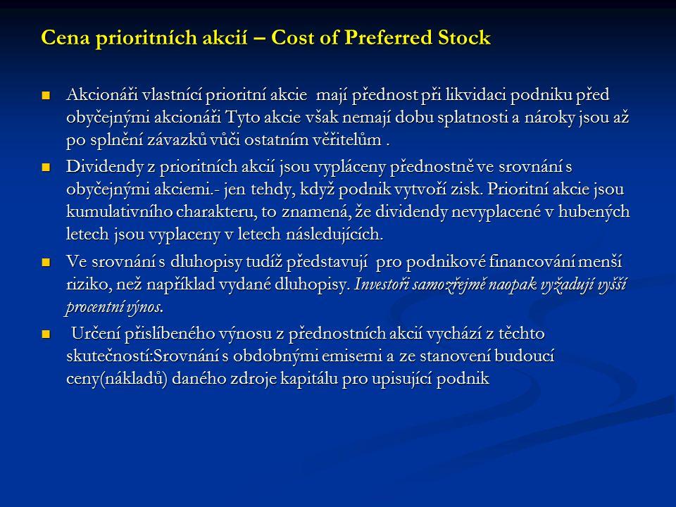 Cena prioritních akcií – Cost of Preferred Stock Akcionáři vlastnící prioritní akcie mají přednost při likvidaci podniku před obyčejnými akcionáři Tyt