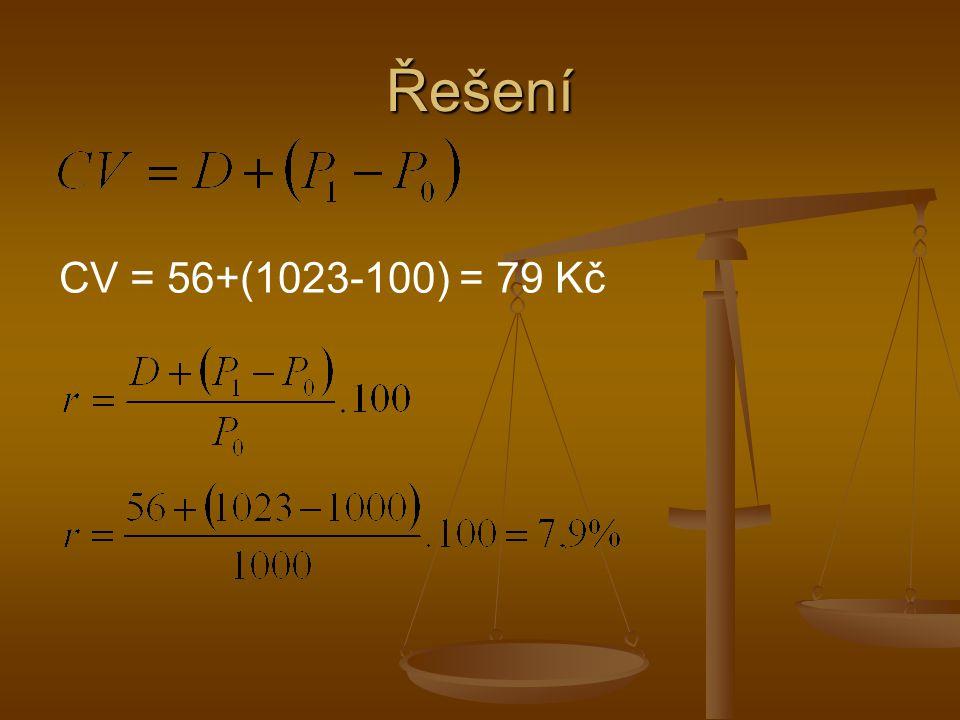 Řešení CV = 56+(1023-100) = 79 Kč