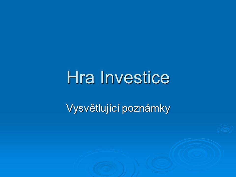 Hra Investice Vysvětlující poznámky