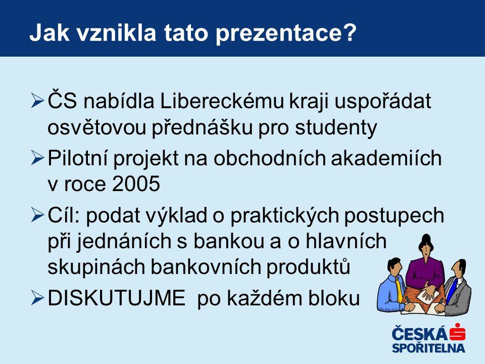 Jak vznikla tato prezentace?  ČS nabídla Libereckému kraji uspořádat osvětovou přednášku pro studenty  Pilotní projekt na obchodních akademiích v ro