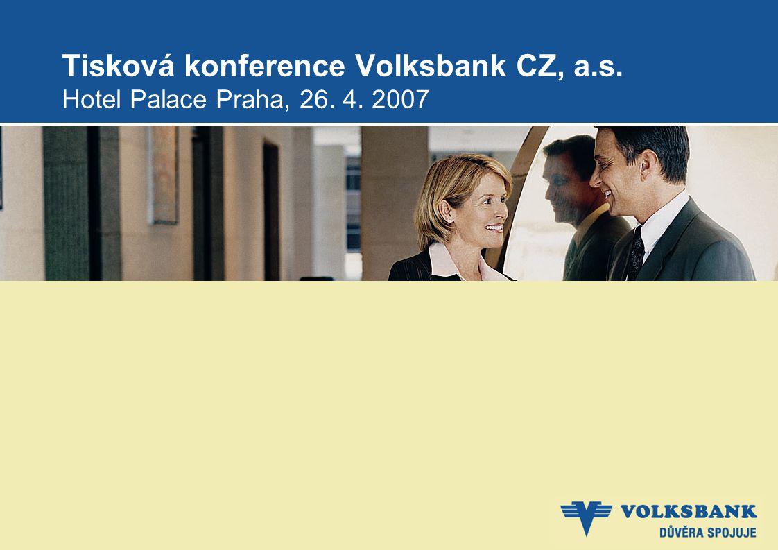 Tisková konference Volksbank CZ, a.s. Hotel Palace Praha, 26. 4. 2007