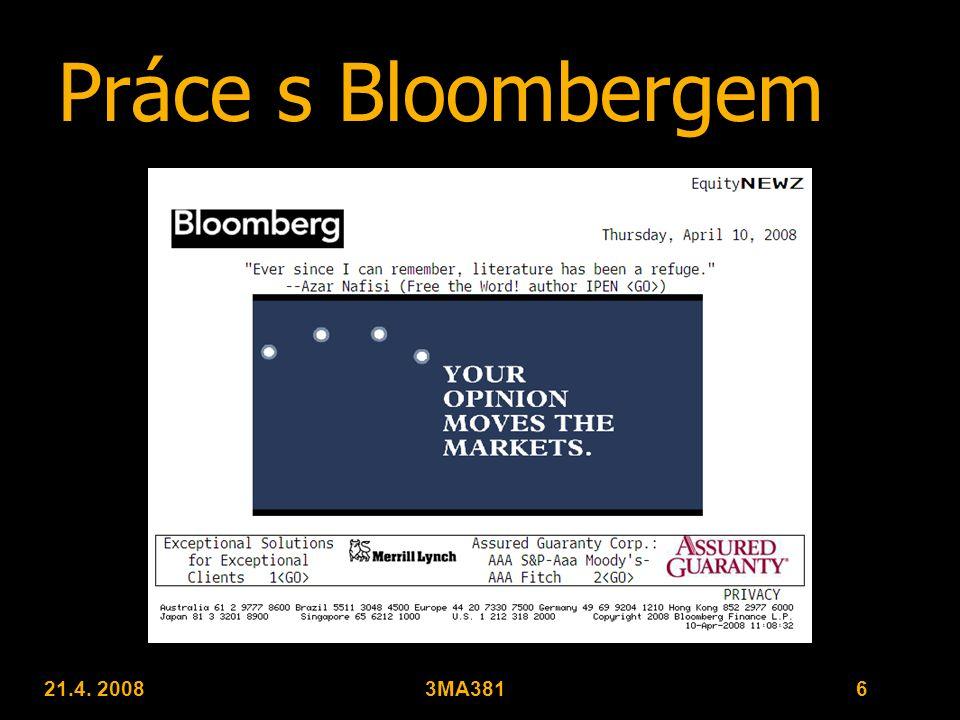 21.4. 20083MA381 17 Zdroje €www.bloomberg.com €bloomberg terminál €cenné rady kolegů