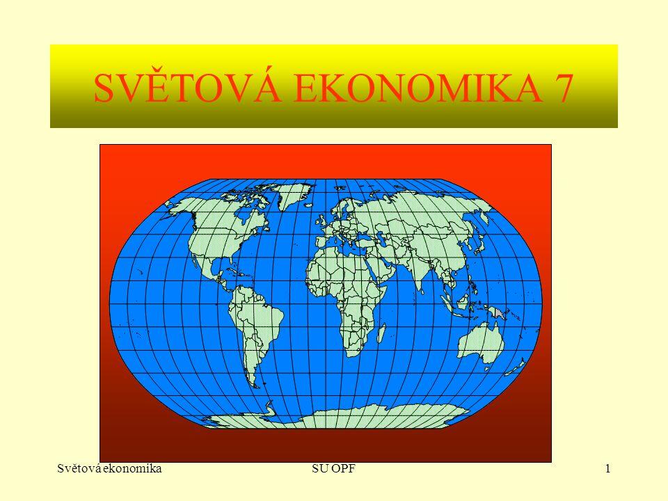 Světová ekonomikaSU OPF1 SVĚTOVÁ EKONOMIKA 7